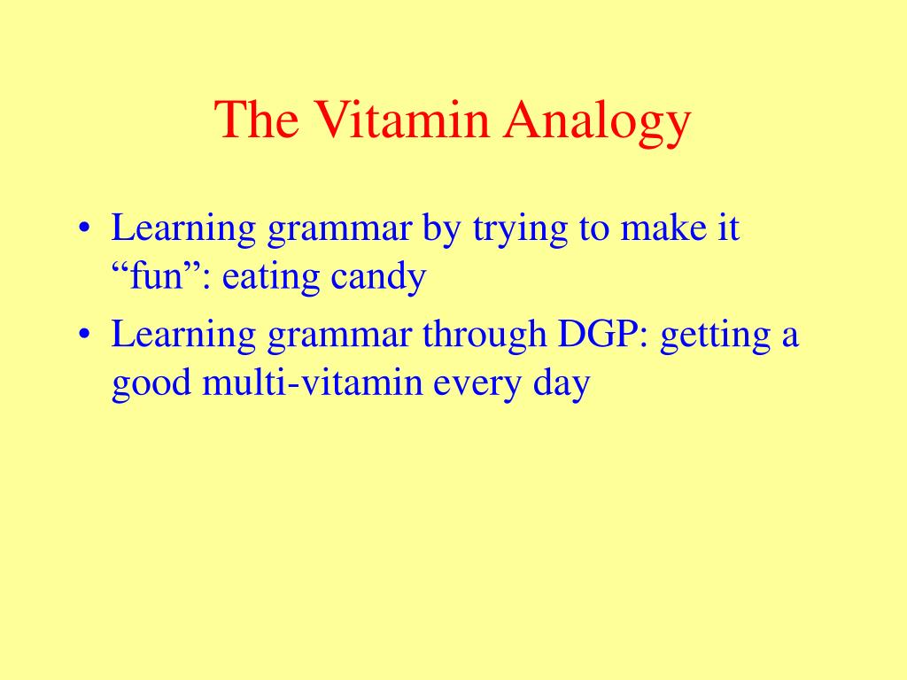 The Vitamin Analogy