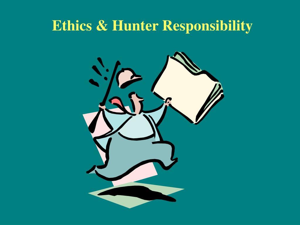 Ethics & Hunter Responsibility