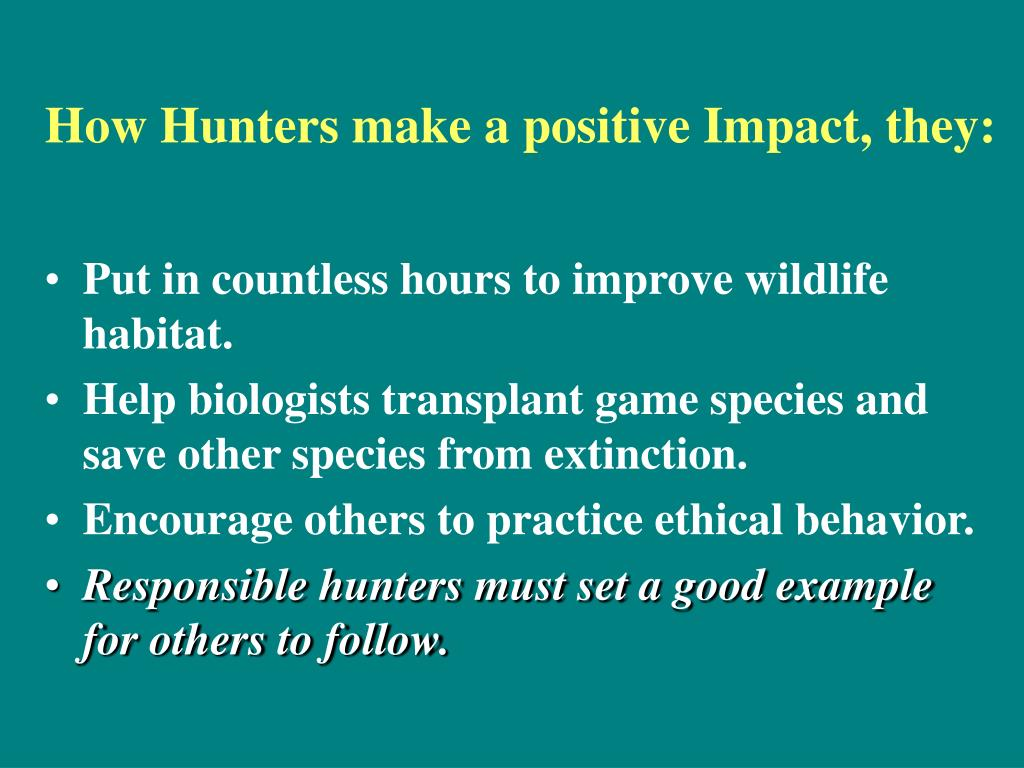 How Hunters make a positive Impact, they: