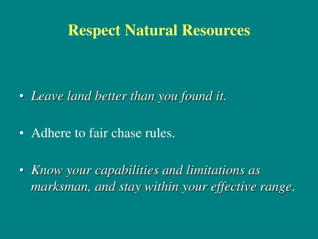 Respect Natural Resources