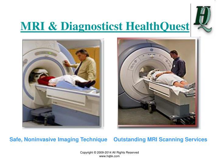 MRI & Diagnosticst HealthQuest