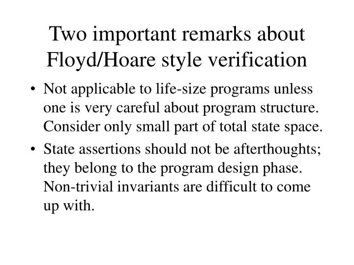 Two important remarks about Floyd/Hoare style verification
