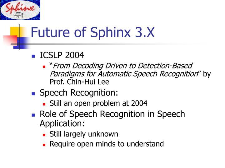 Future of Sphinx 3.X