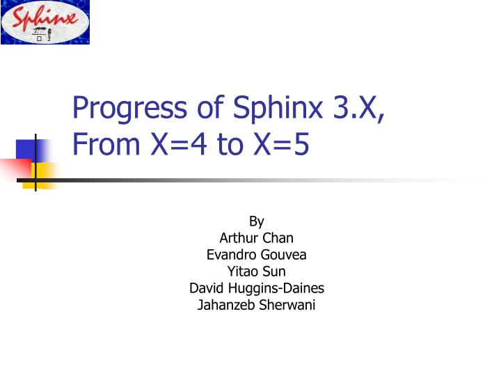 Progress of sphinx 3 x from x 4 to x 5
