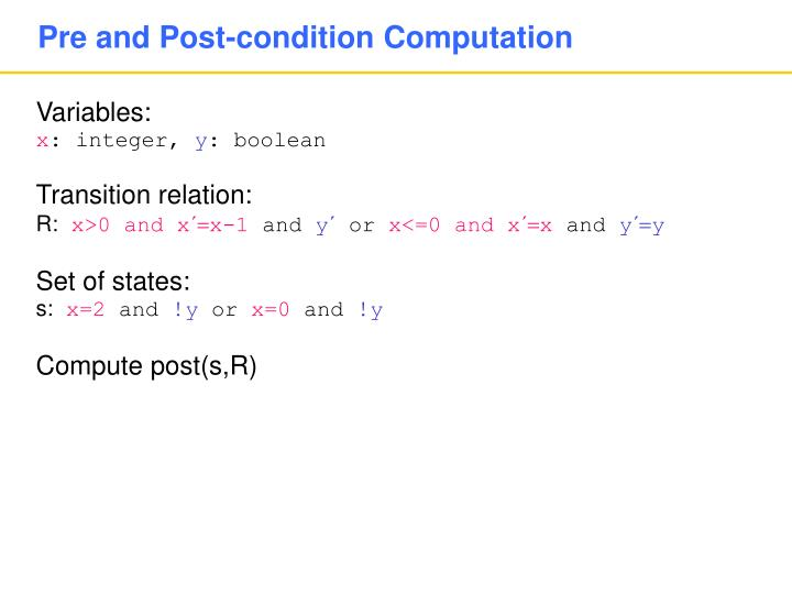 Pre and Post-condition Computation