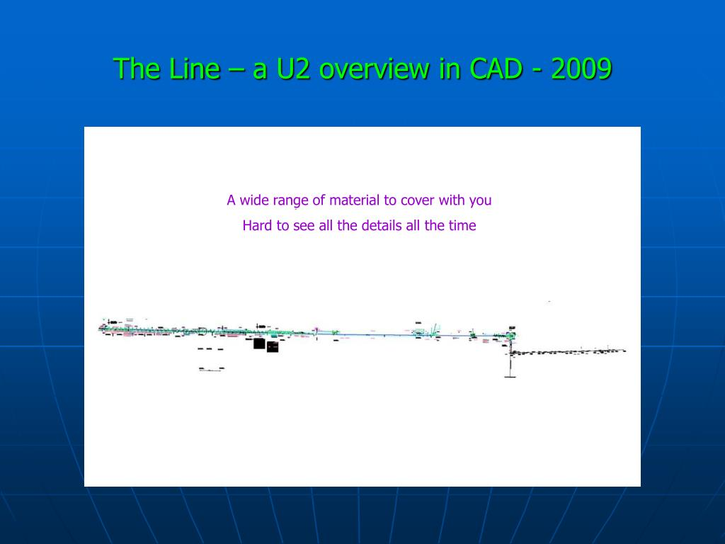 The Line – a U2 overview in CAD - 2009