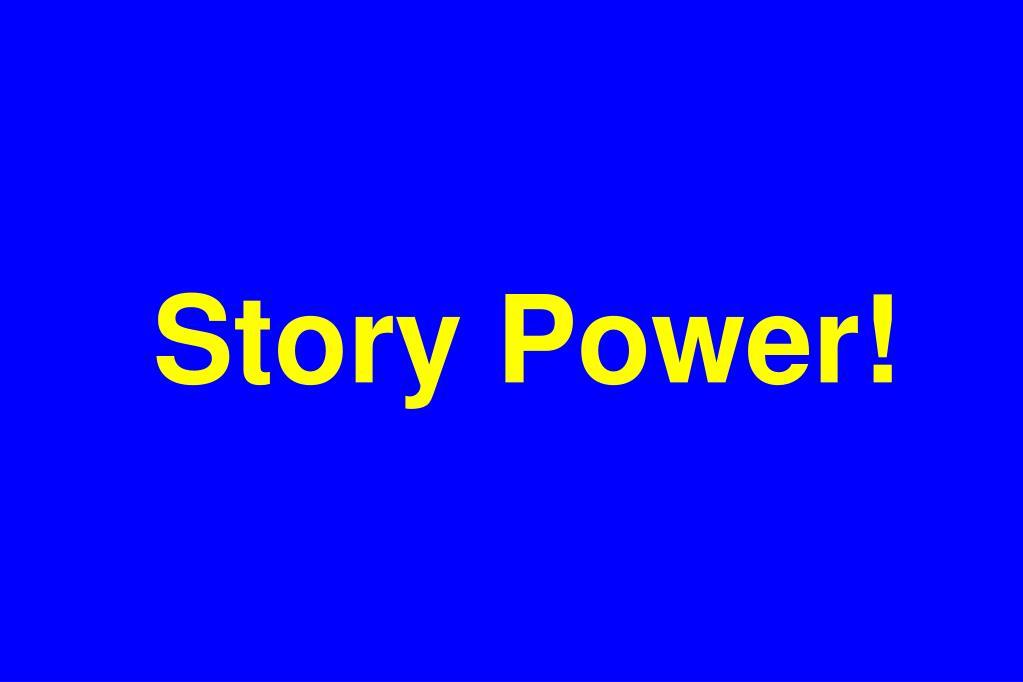 Story Power!