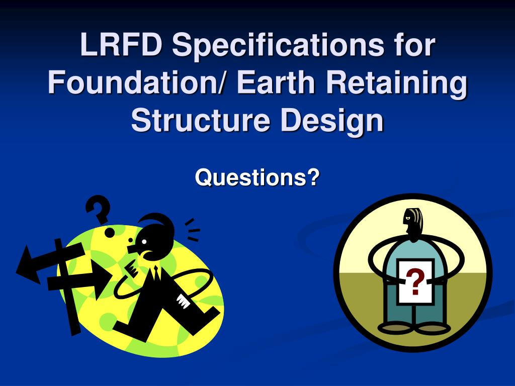 LRFD Specifications for Foundation/ Earth Retaining Structure Design