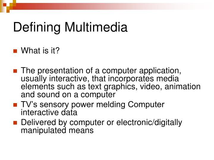 Defining Multimedia