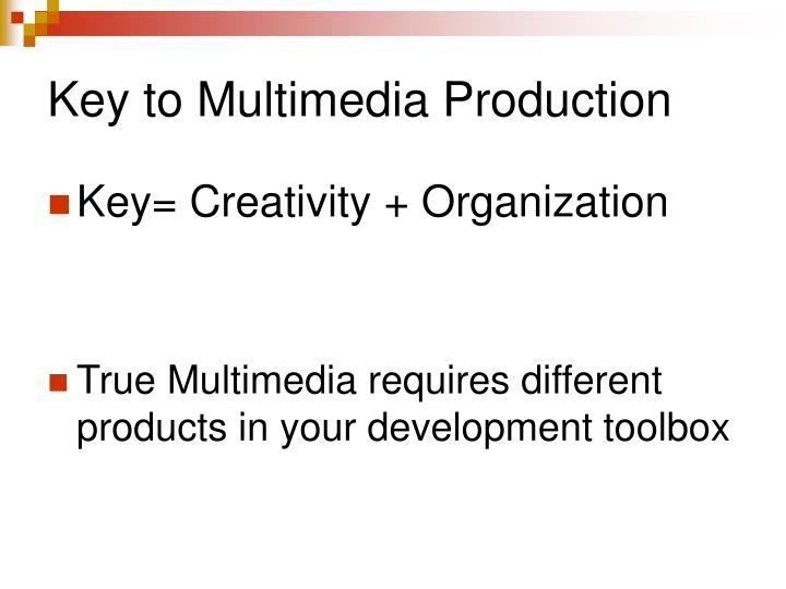 Key to Multimedia Production