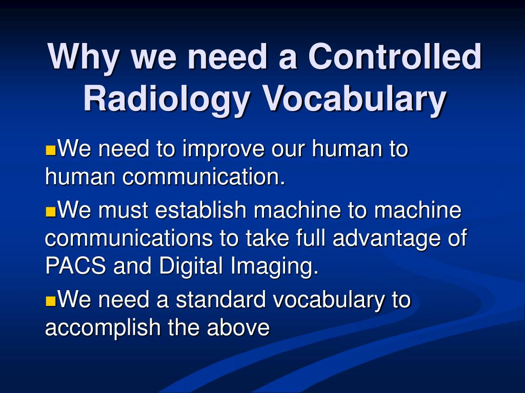 Why we need a Controlled Radiology Vocabulary