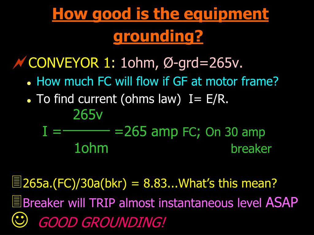 How good is the equipment grounding?