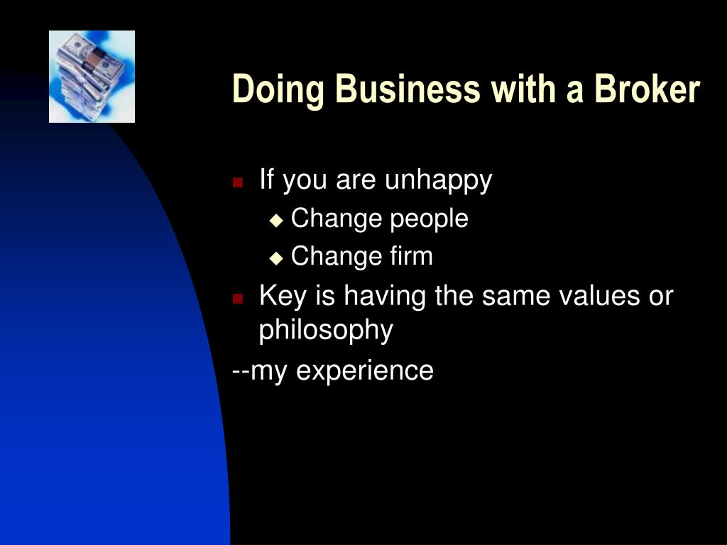 Doing Business with a Broker