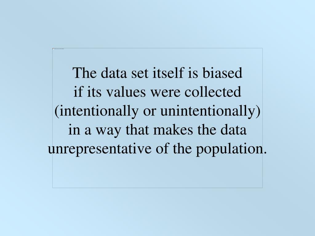 The data set itself is biased