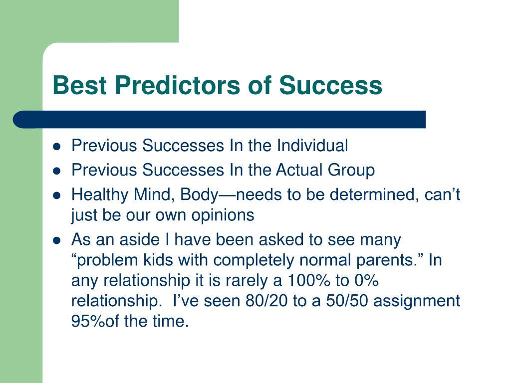 Best Predictors of Success
