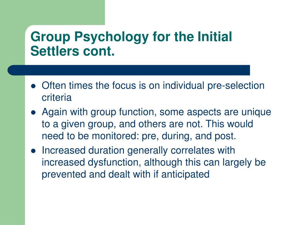 Group Psychology for theInitial Settlers cont.