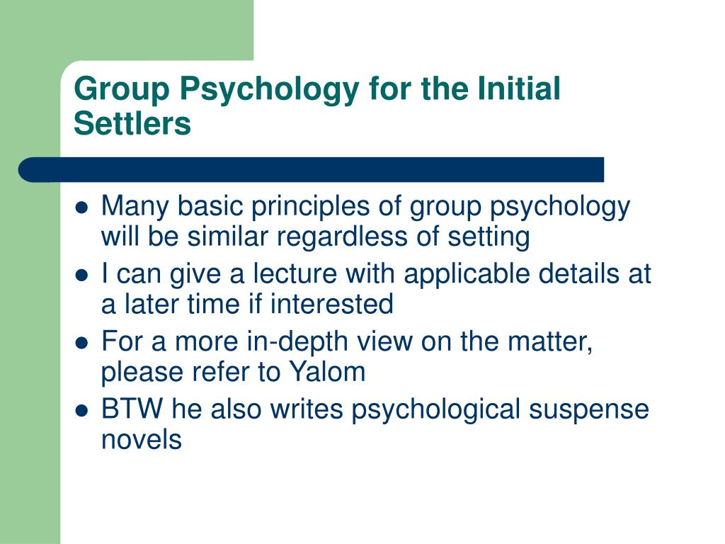 Group Psychology for theInitial Settlers