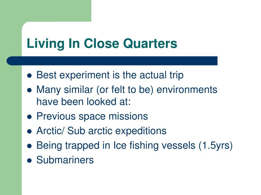 Living In Close Quarters