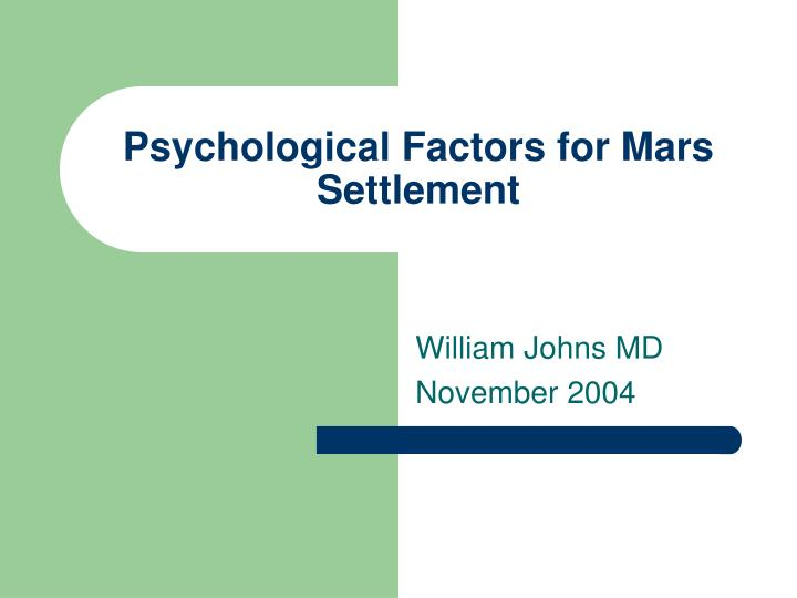 Psychological factors for mars settlement l.jpg