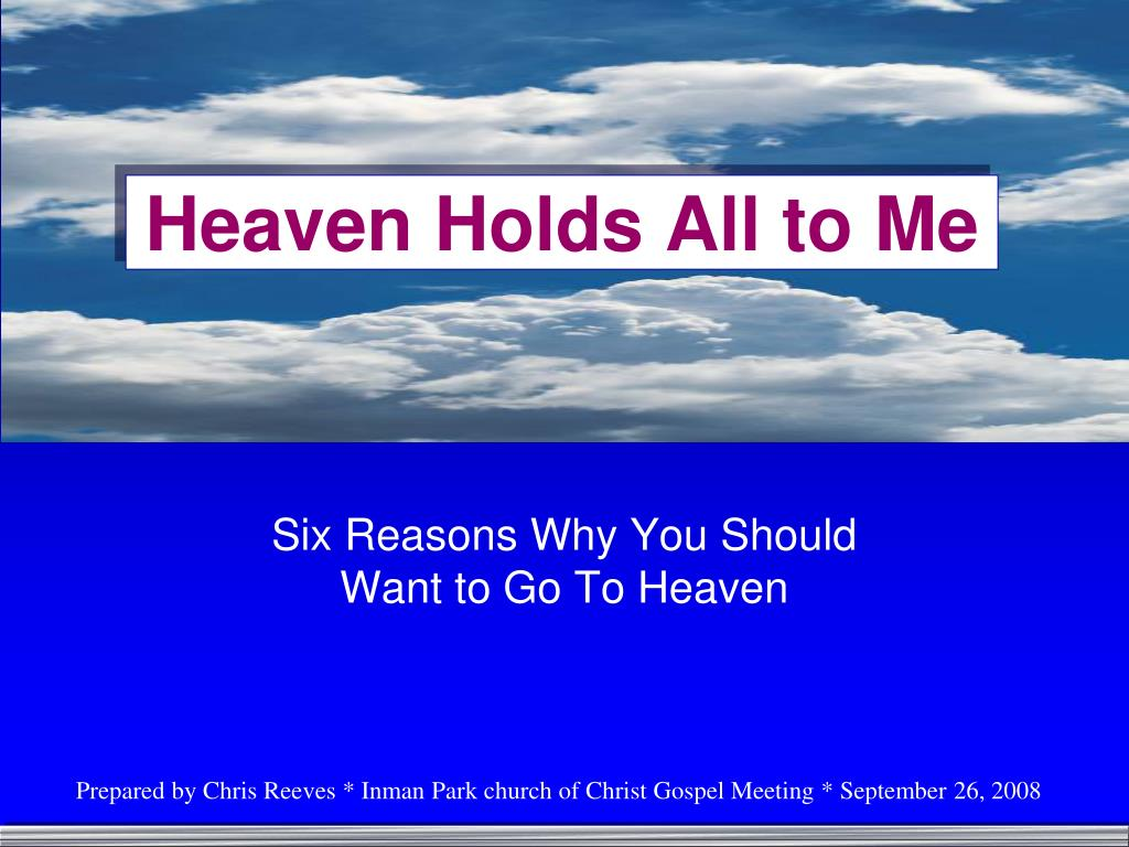 heaven holds all to me