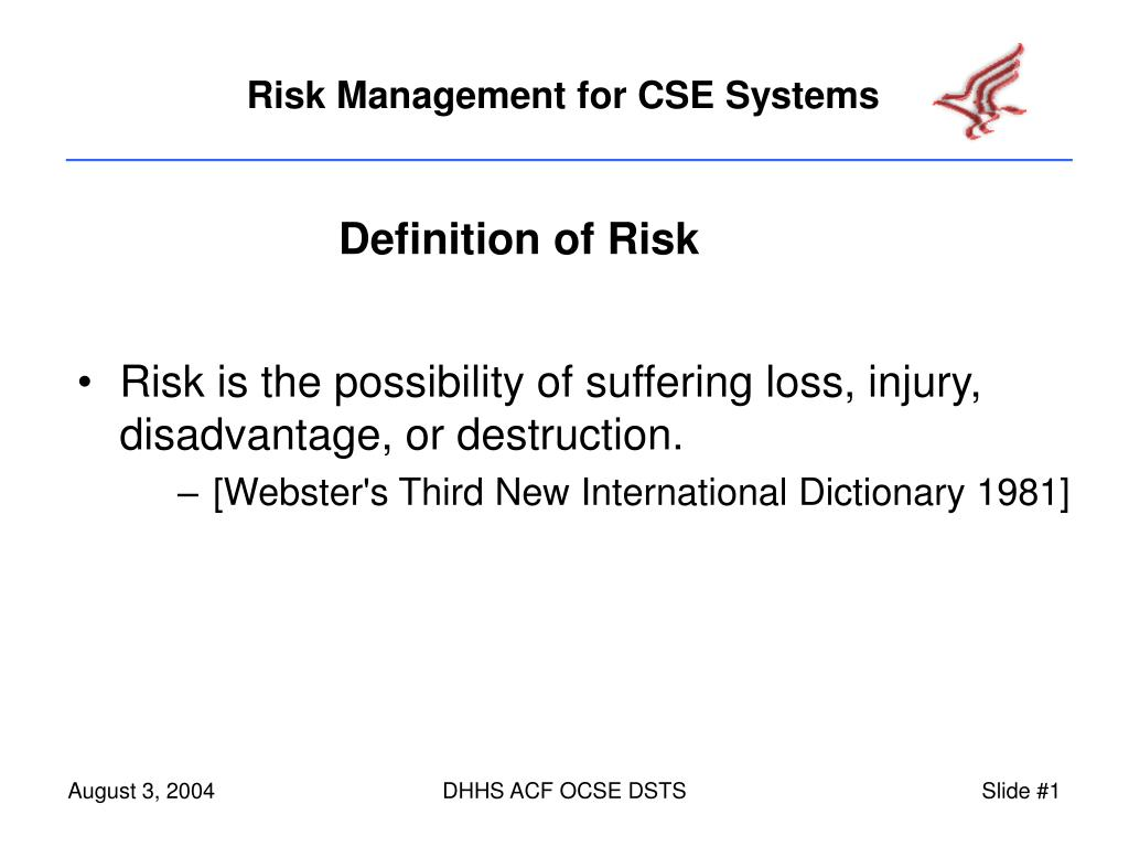 Risk is the possibility of suffering loss, injury, disadvantage, or destruction.