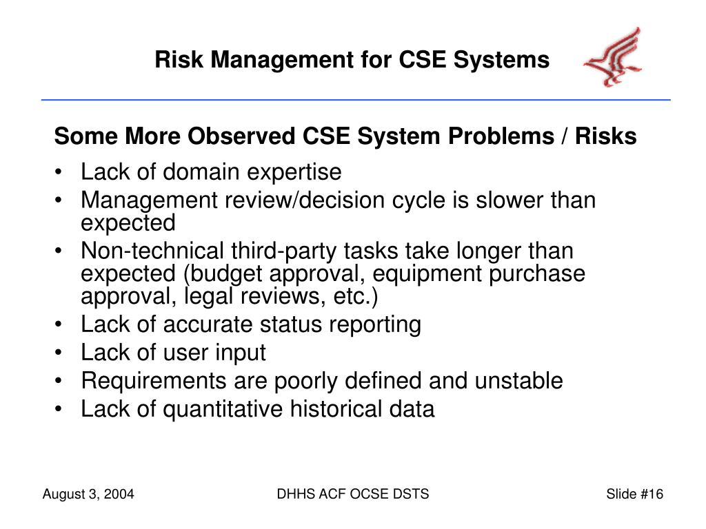 Some More Observed CSE System Problems / Risks