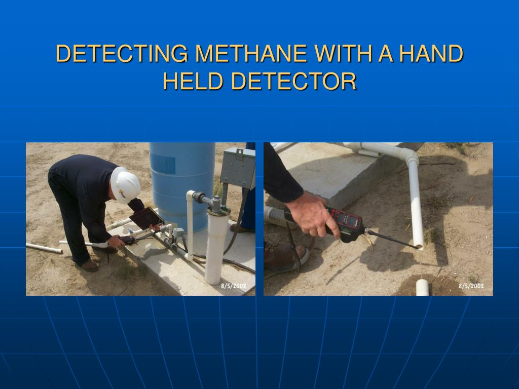 DETECTING METHANE WITH A HAND HELD DETECTOR