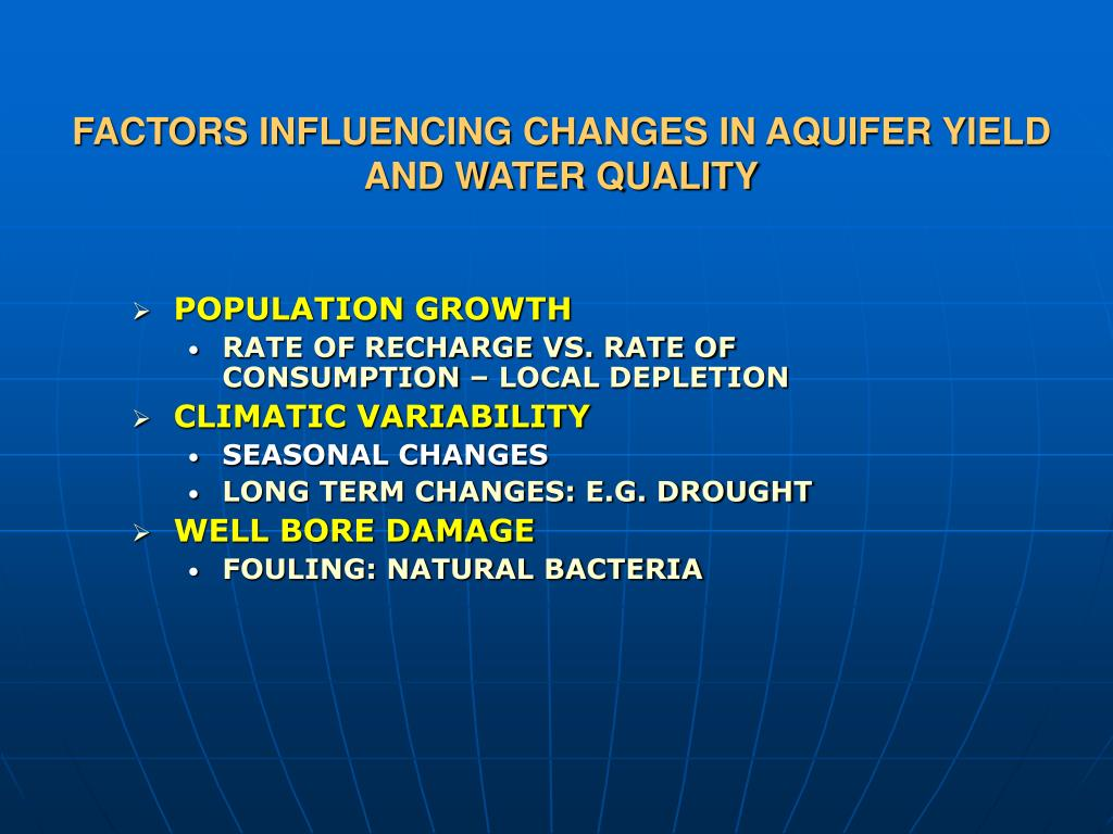 FACTORS INFLUENCING CHANGES IN AQUIFER YIELD AND WATER QUALITY