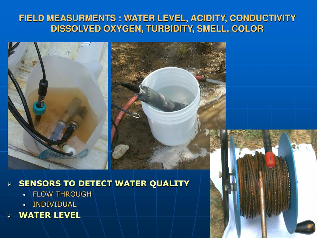 FIELD MEASURMENTS : WATER LEVEL, ACIDITY, CONDUCTIVITY