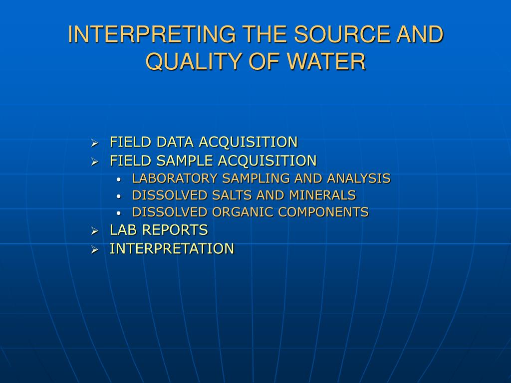 INTERPRETING THE SOURCE AND QUALITY OF WATER
