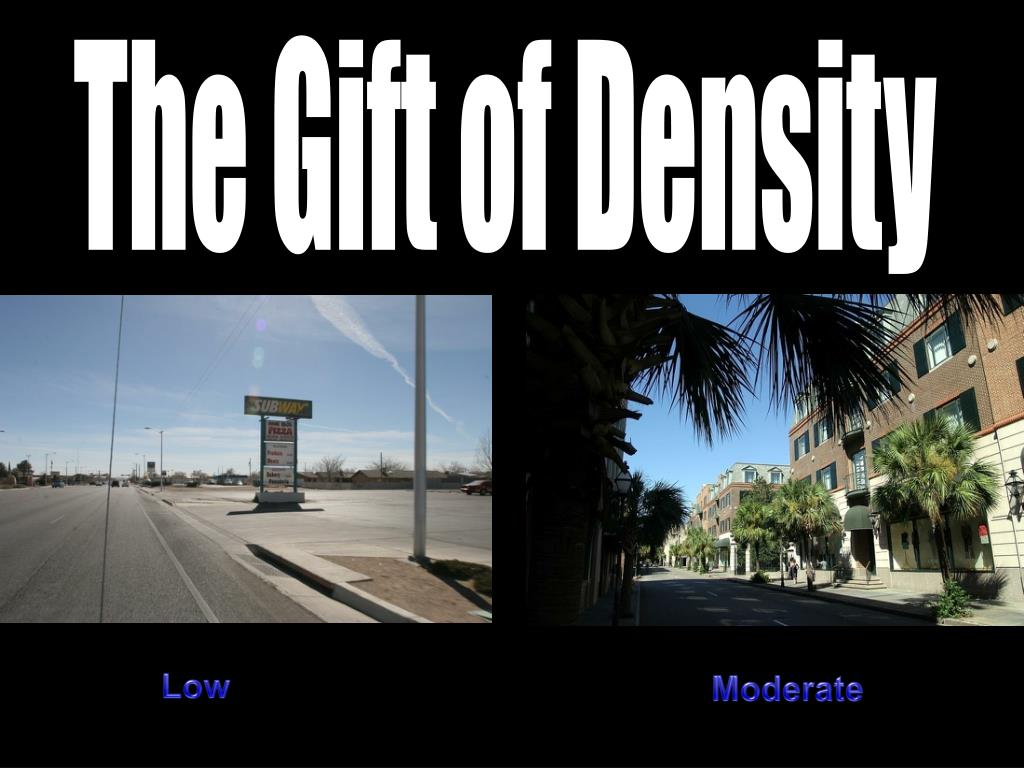 The Gift of Density