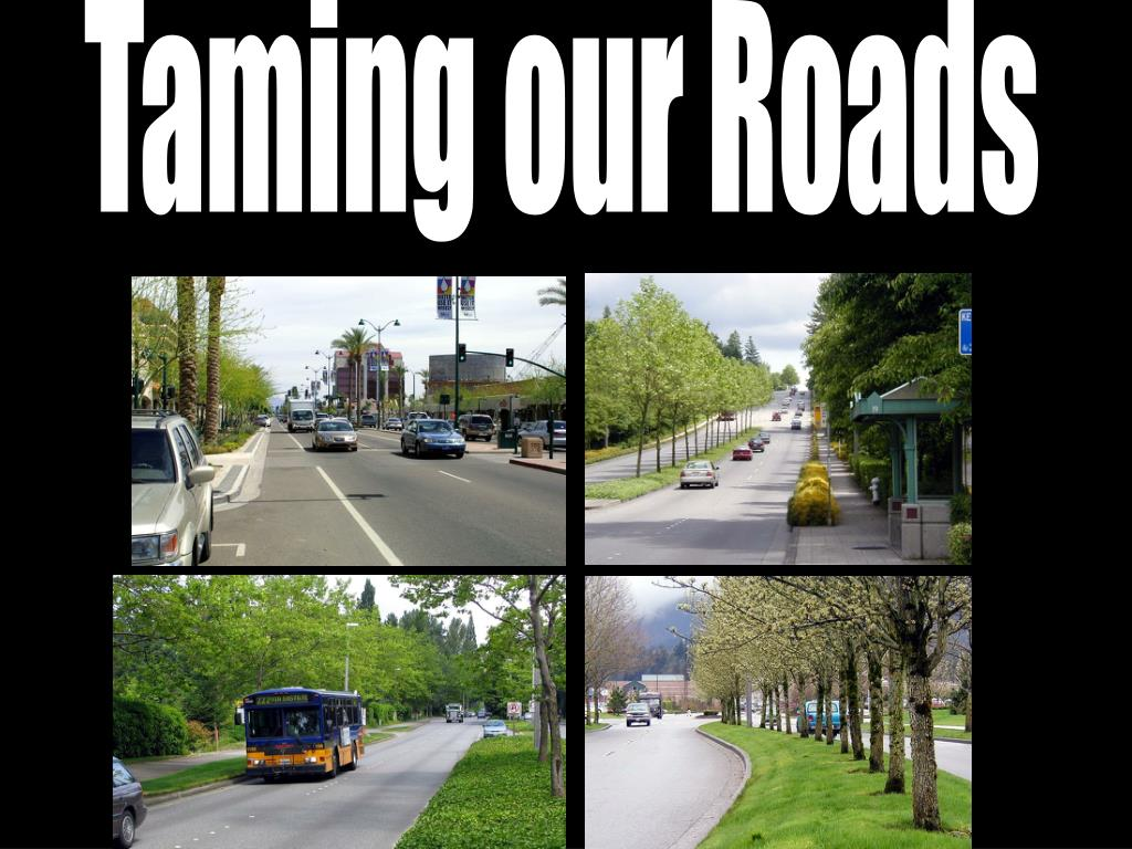Taming our Roads
