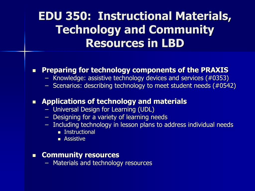EDU 350:  Instructional Materials, Technology and Community Resources in LBD