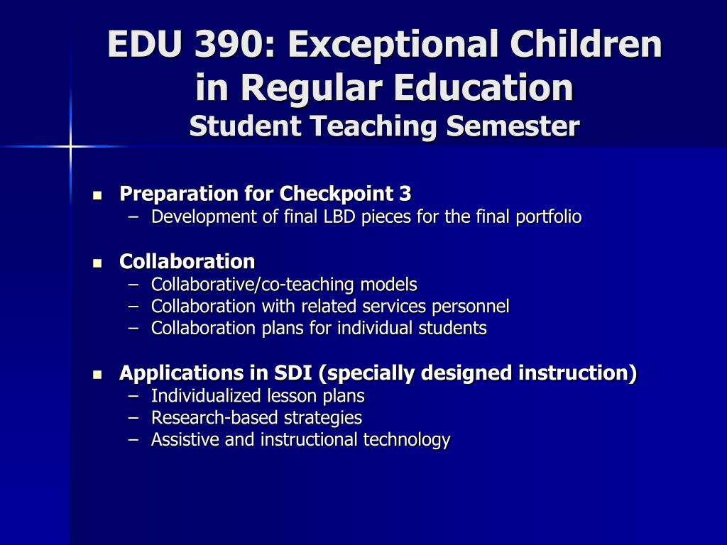 EDU 390: Exceptional Children in Regular Education