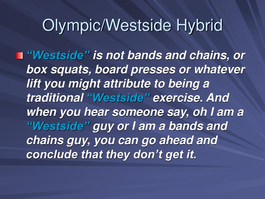Olympic/Westside Hybrid