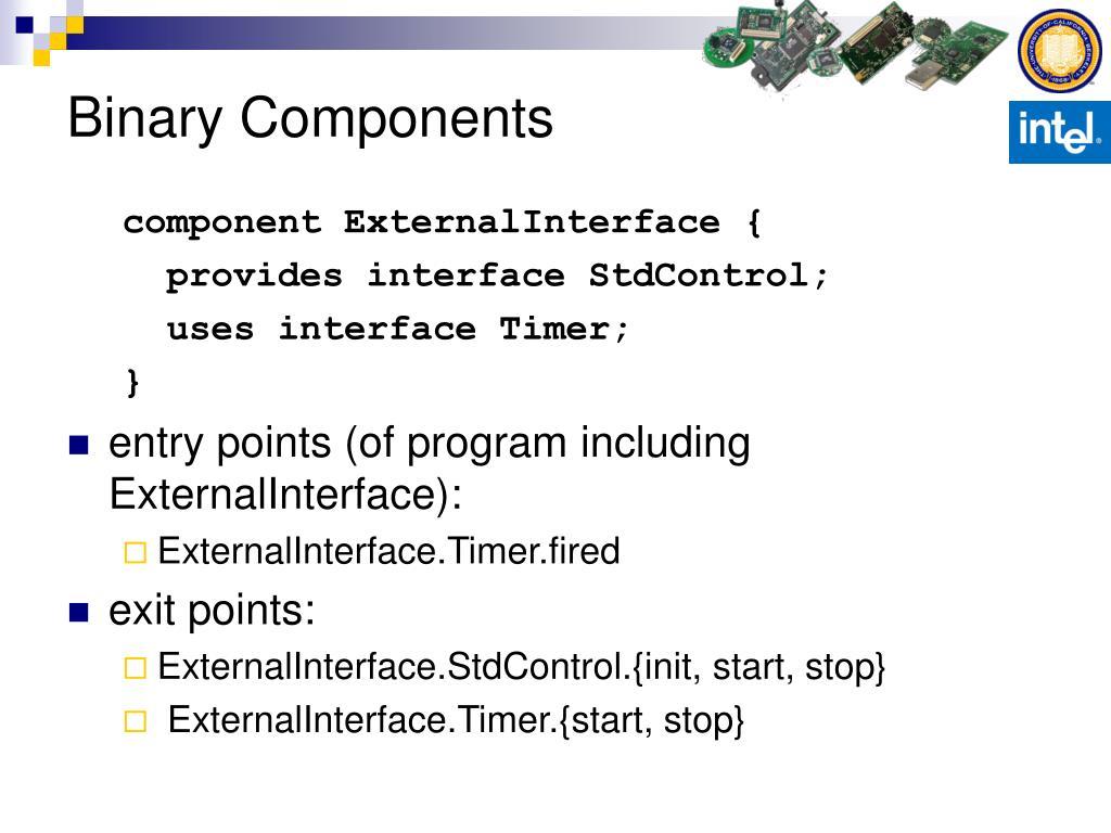 Binary Components