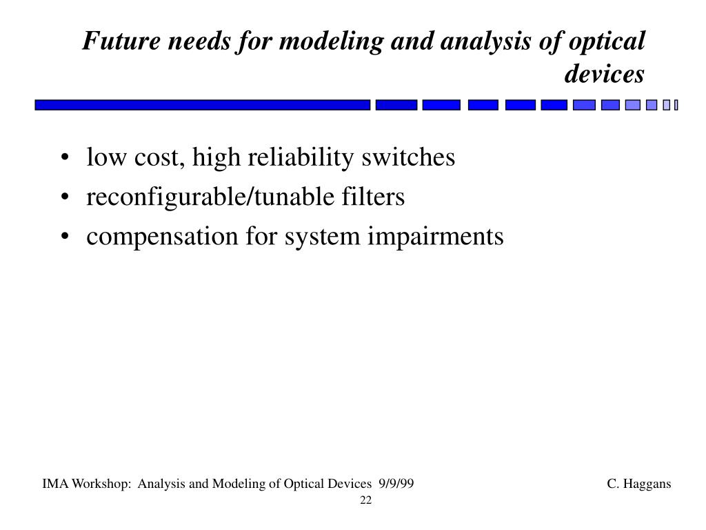 Future needs for modeling and analysis of optical devices