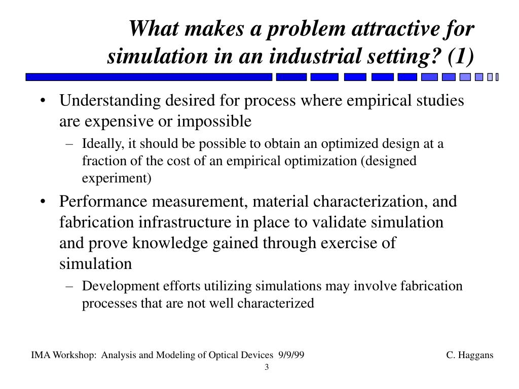 What makes a problem attractive for simulation in an industrial setting? (1)