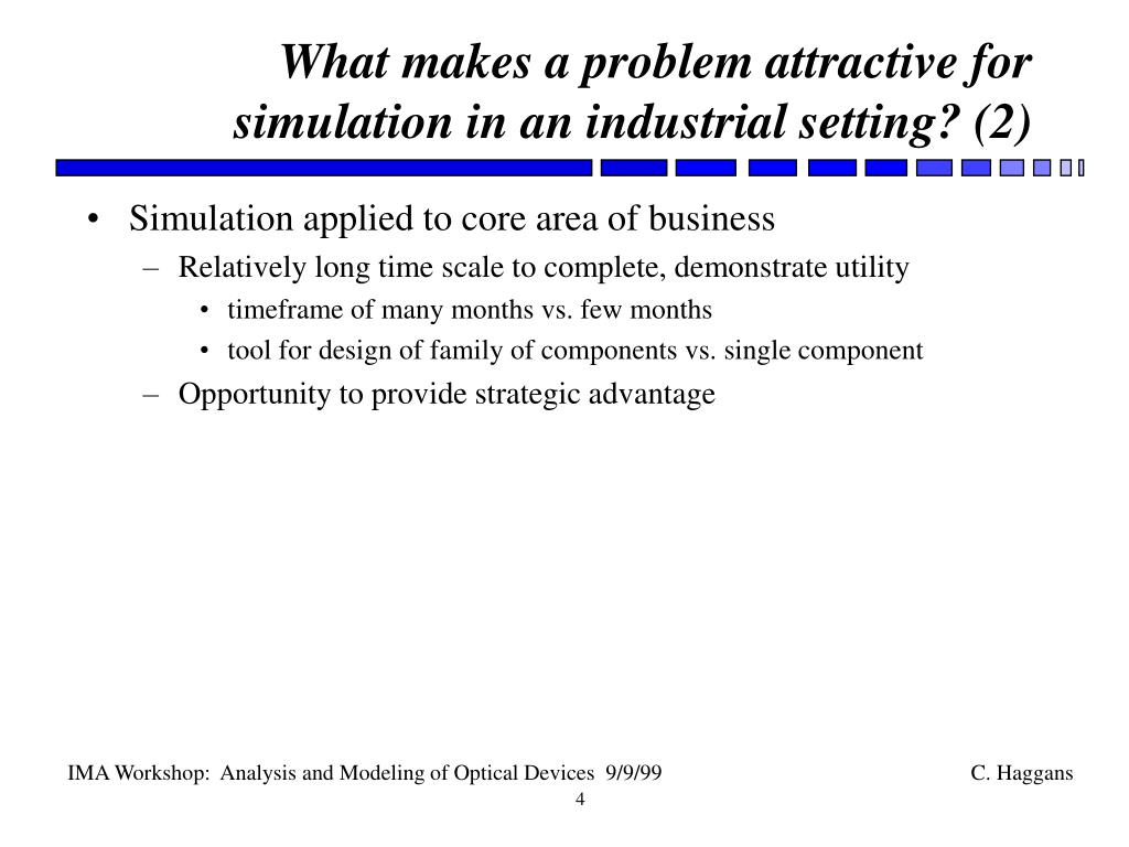 What makes a problem attractive for simulation in an industrial setting? (2)