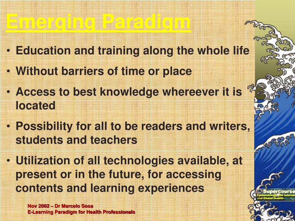 Emerging Paradigm