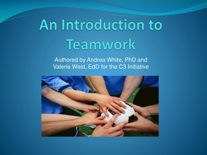 An introduction to teamwork l.jpg