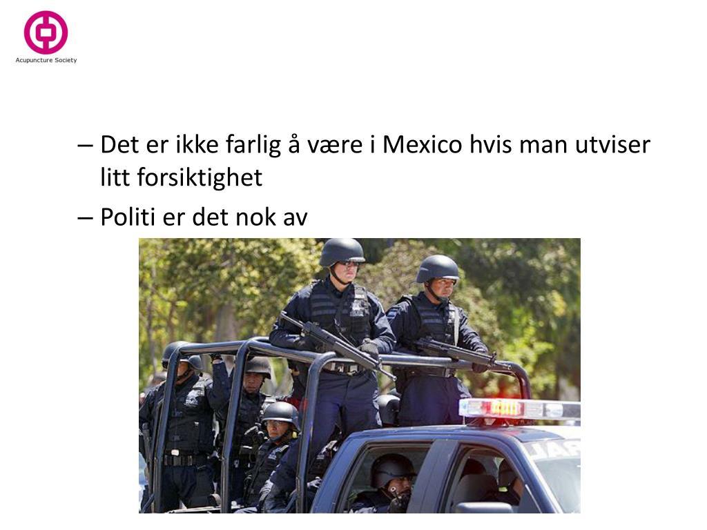 Det er ikke farlig å være i Mexico