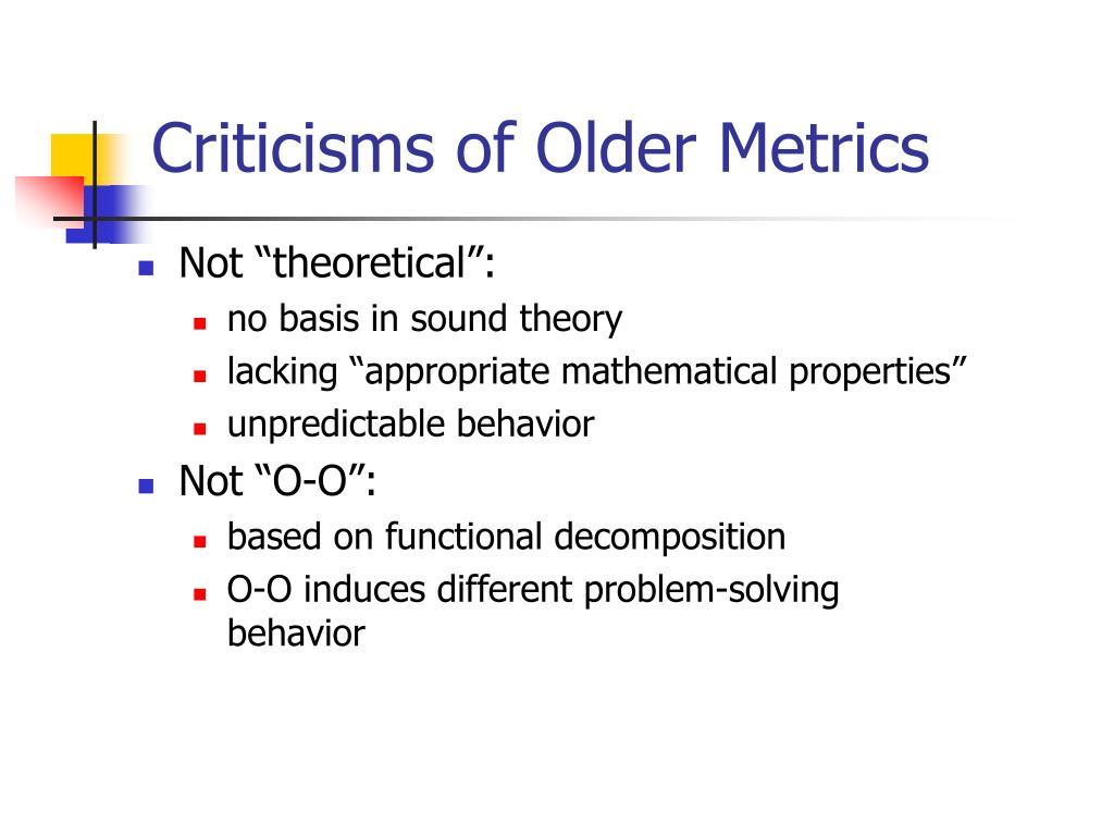 Criticisms of Older Metrics