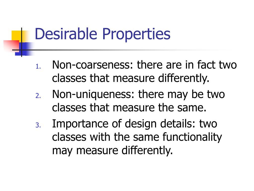 Desirable Properties