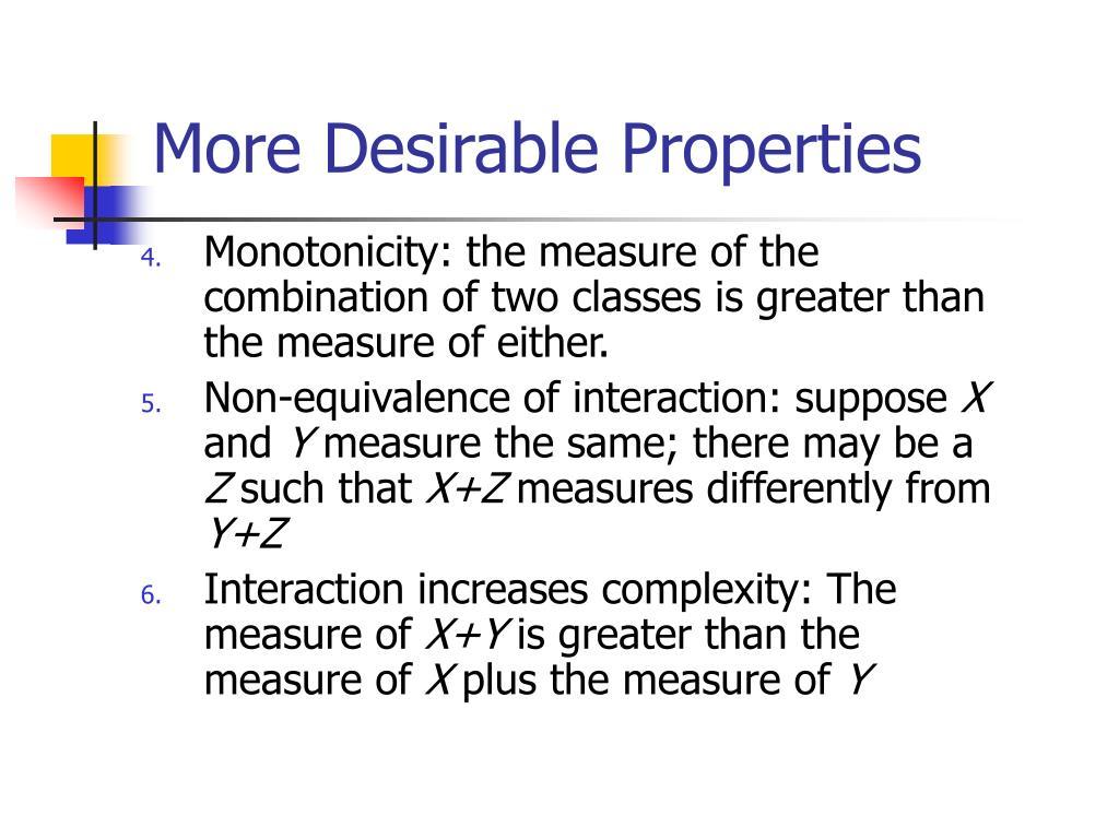 More Desirable Properties