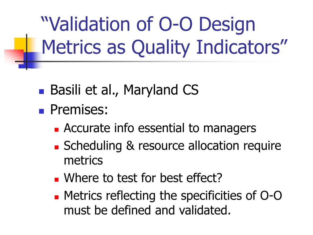 """Validation of O-O Design Metrics as Quality Indicators"""