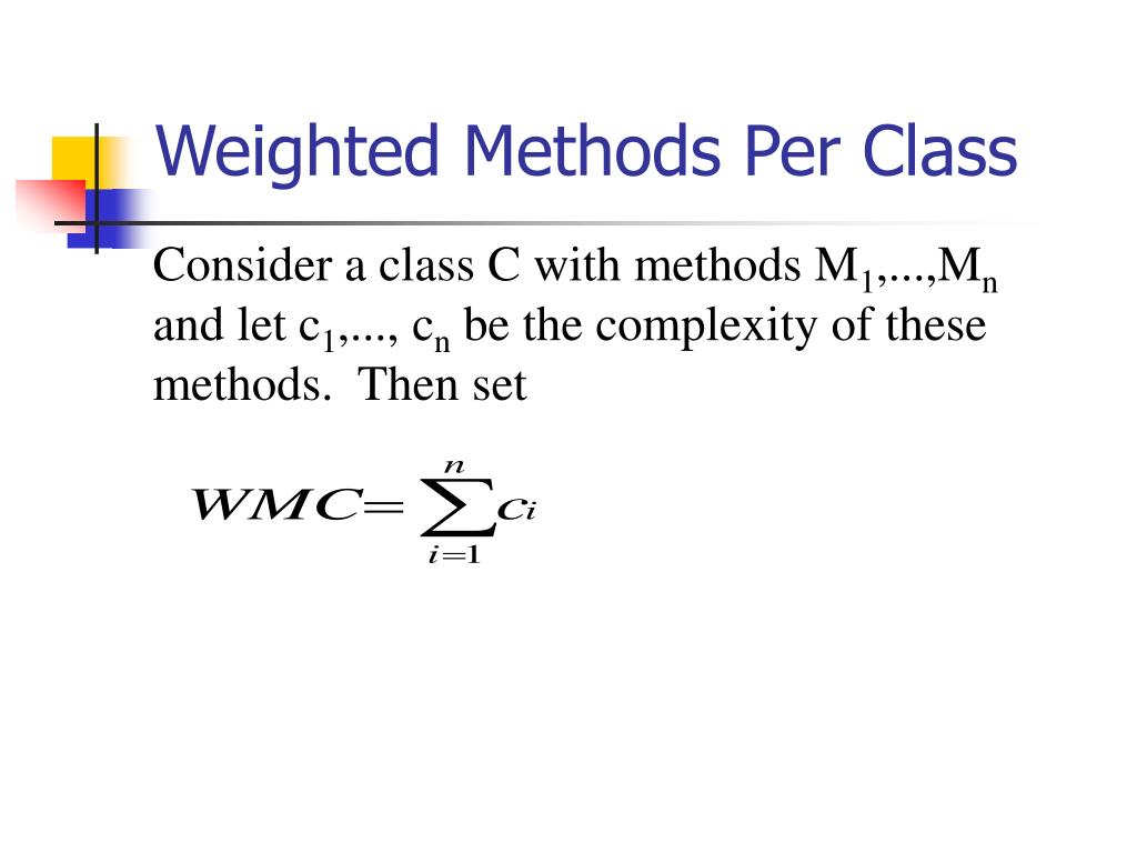 Weighted Methods Per Class