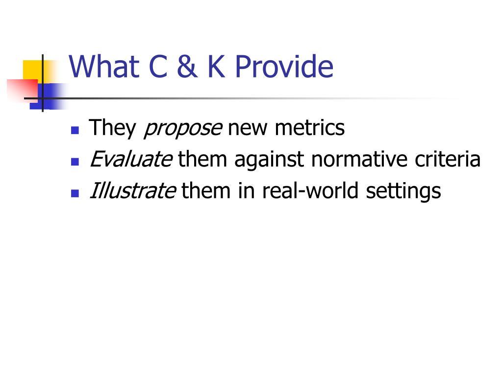 What C & K Provide