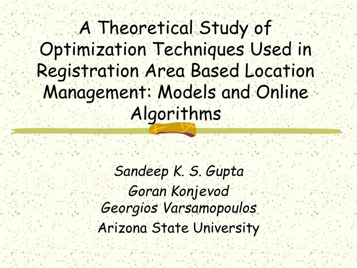 A Theoretical Study of Optimization Techniques Used in Registration Area Based Location Management: ...