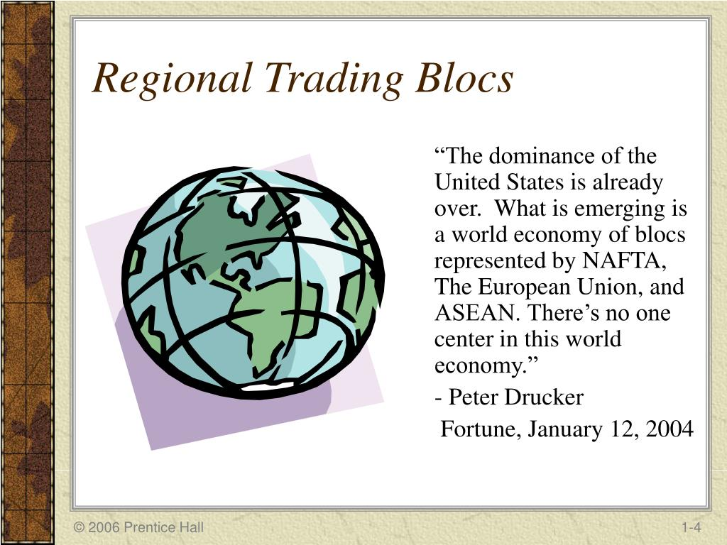 regional trading blocs The world is increasingly divided into trade blocs, which play a central role in international trade negotiations if world trade talks fail, many observers believe regional groupings will play an even bigger role the eu has become the most powerful trading bloc in the world with a gdp nearly as.